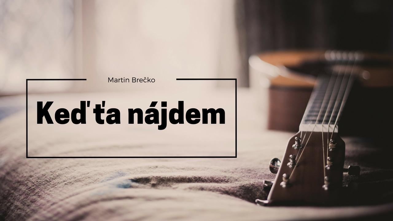 Martin Brečko – Keď ťa nájdem (DEMO)