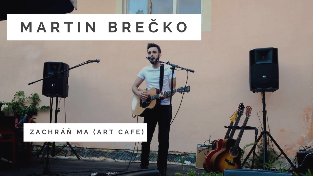 Martin Brečko – Zachráň ma (Art Cafe Banská Štiavnica)