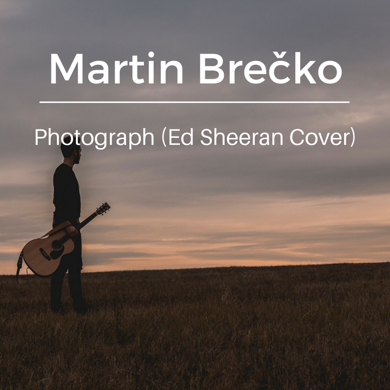 Martin Brečko – Photograph (Ed Sheeran cover)