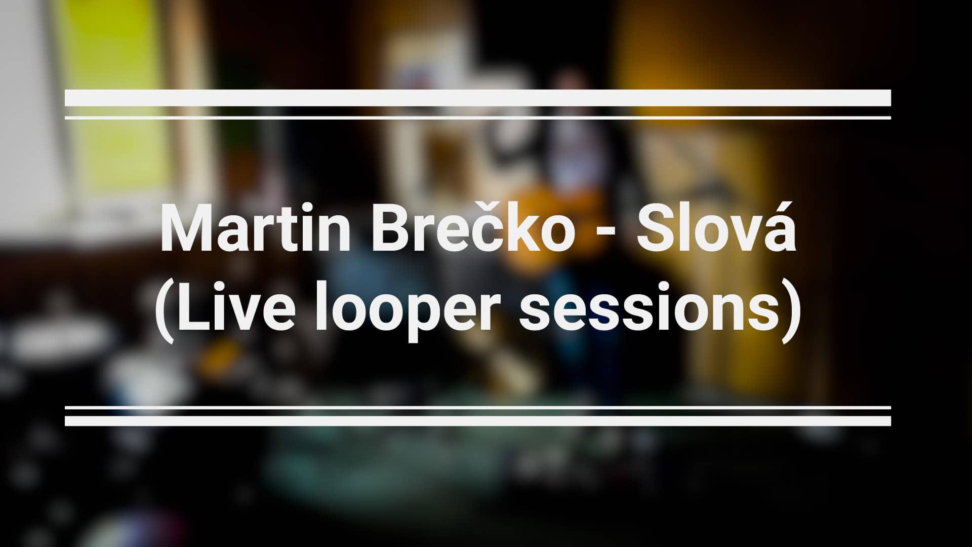 Martin Brečko – Slová (Live looper sessions)