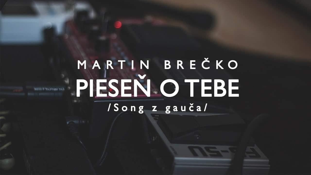 Martin Brečko – Pieseň o tebe / Song z gauča /