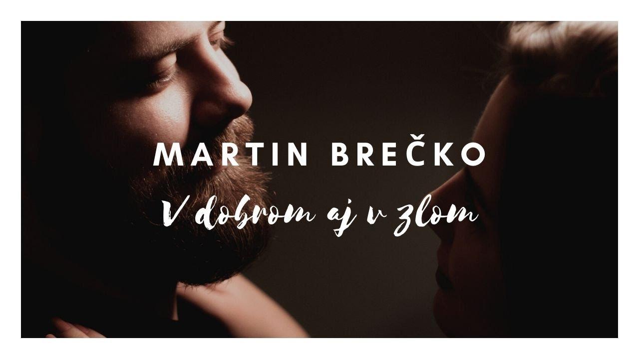 Martin Brečko – V dobrom aj v zlom